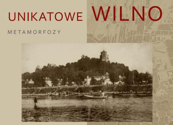 """Album """"Unikatowe Wilno. Metamorfozy"""""""